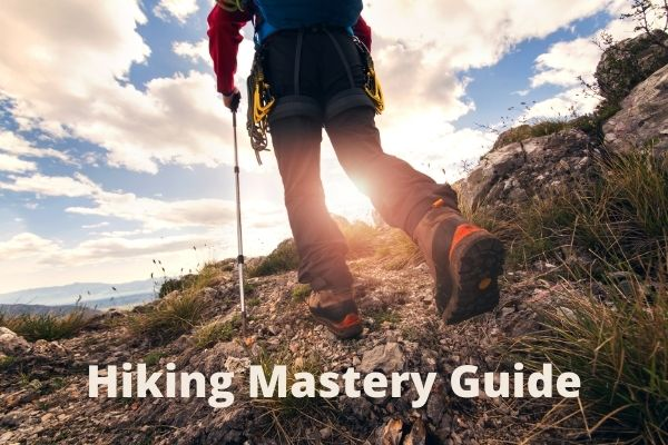 Hiking Mastery Guide