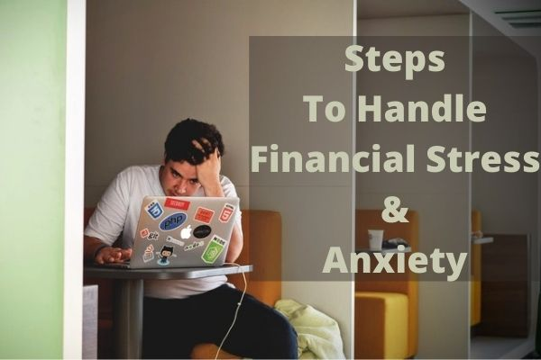 Steps To Handle Financial Stress & Anxiety